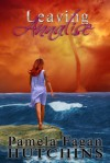 Leaving Annalise (#2 Katie & Annalise series) - Pamela Fagan Hutchins