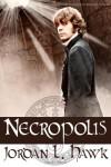 Necropolis (Whyborne & Griffin) (Volume 4) - Jordan L. Hawk