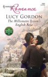 The Millionaire Tycoon's English Rose (Harlequin Romance) - Lucy Gordon