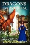 Dragons of Wendal - Maria E. Schneider