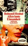 Allzu laute Einsamkeit - Bohumil Hrabal
