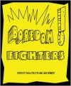 Boredom Fighters - Paola Poletto, Jake Kennedy