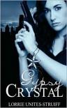 Gypsy Crystal - Lorrie Unites-Struiff