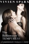 The Billionaire's Temptress - Vivien Sparx