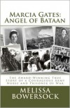 Marcia Gates: Angel of Bataan - Melissa Bowersock