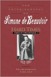 Hard Times: Force of Circumstance, Volume II: 1952-1962 (The Autobiography of Simone de Beauvoir) - Simone de Beauvoir, Richard Howard, Toril Moi