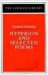 Hyperion and Selected Poems: Friedrich Holderlin - Friedrich Hölderlin, Eric L. Santner