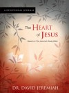 The Heart of Jesus A Devotional Journal: Based on The Jeremiah Study Bible - David Jeremiah