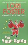 I'm Your Santa - Lori Foster, Karen Kelley, Dianne Castell