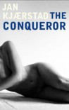 The Conqueror (Jonas Wergeland Trilogy 2) - Jan Kjaerstad