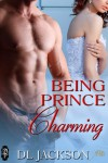 Being Prince Charming (1Night Stand) - D.L. Jackson
