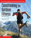 Conditioning for Outdoor Fitness: Functional Exercise & Nutrition for Every Body, 2nd Ed - David Musnick