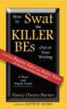 How to Swat the KILLER BEs Out of Your Writing - Nancy Owens Barnes