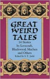Great Weird Tales: 14 Stories by Lovecraft, Blackwood, Machen and Others - S.T. Joshi