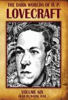 The Dark Worlds of H.P. Lovecraft, Vol 6 - H.P. Lovecraft, Wayne June