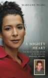 A Mighty Heart: The Brave Life and Death of My Husband, Danny Pearl - Mariane Pearl