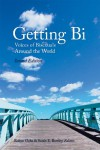 Getting Bi: Voices of Bisexuals Around the World, Second Edition - Robyn Ochs;Sarah Rowley