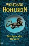 Die Spur des Hexers. Vier Romane in einem Band - Wolfgang Hohlbein