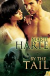 By the Tail - Marie Harte