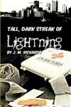 Tall, Dark Streak of Lightning - J.M.  Richards