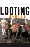 Looting Africa: The Economics of Exploitation - Patrick Bond