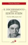 Il discernimento secondo Edith Stein. Che fare della propria vita? - Vincent Aucante