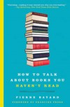How to talk about books you haven't read - Pierre Bayard