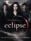 The Twilight Saga Eclipse: The Official Illustrated Movie Companion - Mark Cotta Vaz