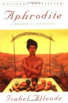 Aphrodite: A Memoir of the Senses - Isabel Allende, Robert Shekter, Panchita Llona