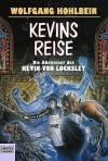 Kevins Reise. Kevin von Locksley. Der Ritter von Alexandria - Wolfgang Hohlbein