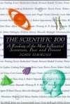 The Scientific 100: A Ranking of the Most Influential Scientists, Past and Present - John Galbraith Simmons