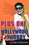 Plus One: A Year in the Life of a Hollywood Nobody - Claire Fordham