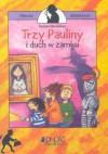 Trzy Pauliny i duch w zamku - Barbara Wendelken