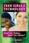 Teen Girls and Technology: What's the Problem, What's the Solution? - Lesley Farmer