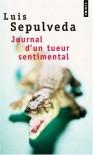 Journal d'un tueur sentimental - Luis Sepúlveda, Jeanne Peyras