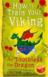 How to Train Your Viking, by Toothless: Translated from the Dragonese by Cressida Cowell - CRESSIDA COWELL