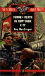 Sudden Death in New York City - Roy MacGregor