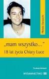 """""""Mam wszystko..."""" 18 lat życia Chiary Luce - Michele Zanzucchi"""