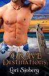 Grave Destinations (The Grave Series) - Lori Sjoberg