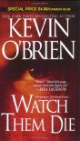Watch Them Die - Kevin O'Brien