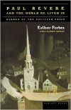 Paul Revere and the World He Lived In - Esther Forbes