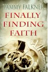 Finally Finding Faith - Tammy Falkner