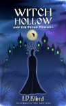 Witch Hollow and the Dryad Princess (Book 3) - I.D. Blind