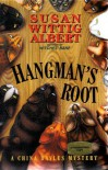 Hangman's Root: A China Bayles Mystery - Susan Wittig Albert