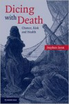 Dicing with Death: Chance, Risk and Health - Stephen Senn