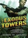 The Exodus Towers - Jason M. Hough, Simon Vance