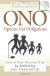 ONO, Options Not Obligations: Enrich Your Personal Life by Rethinking Your Financial Life - Marc Warnke