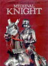 Arms & Armour of the Medieval Knight - David Edge