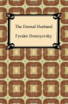 The Eternal Husband - Fyodor Dostoyevsky, Constance Garnett