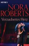 Verzaubertes Herz (German Edition) - Nora Roberts